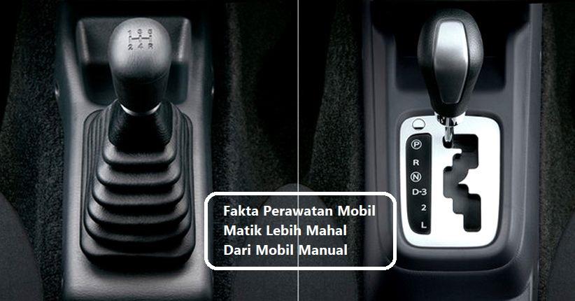 Fakta Perawatan Mobil Matik Lebih Mahal Dari Mobil Manual